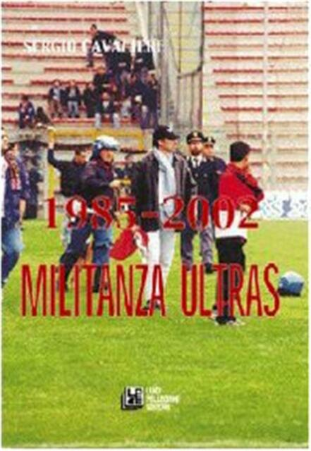 1985-2002. Militanza ultras - Cavalieri Sergio