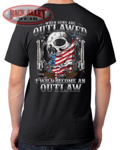 When Guns are OUTLAWED I Will Become An OUTLAW T-SHIRT M-5XL Skull Gun US Flag