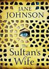 The Sultan's Wife by Jane Johnson (Paperback, 2012)