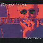 All My Brothers * by Gaetano Letizia (CD, Nov-2004, Tom Letizia Records)