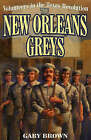 Volunteers in the Texas Revolution: The New Orleans Greys by Gary P. Brown (Paperback, 1999)