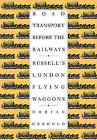 Road Transport Before the Railways: Russell's London Flying Waggons by Dorian Gerhold (Paperback, 2008)