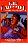 Kid Caramel, Private Investigator: The Werewolf of PS40: Bk. 2 by Dwayne Ferguson (Paperback, 1998)
