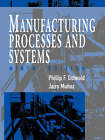 Manufacturing Processes and Systems by Jairo Munoz, Phillip F. Ostwald, B.H. Amstead, Myron L. Begeman (Paperback, 1997)