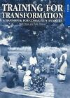 Training for Transformation (IV): A handbook for community workers Book 4 by ITDG Publishing (Paperback, 1999)