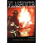 Flashover 9780595326594 by Catherine A. Hosmer Book