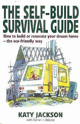 1 of 1 - Jackson, Katy, The Self-build Survival Guide: How to survive building or renovat