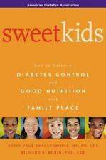 Sweet Kids : How to Balance Diabetes Control and Good Nutrition with-ExLibrary