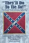 They'll Do to Tie to: The Story of Hood's Arkansas Toothpicks by Major Calvin L. Collier (Paperback, 2015)