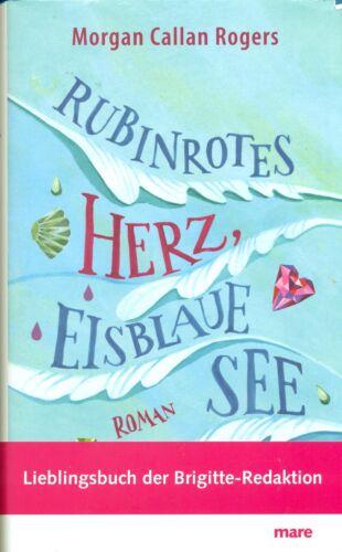 1 von 1 - Rubinrotes Herz, eisblaue See von Morgan Callan Rogers (2010, Gebundene Ausgabe)