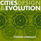 Cities, Design and Evolution by Stephen Marshall (Paperback, 2008)