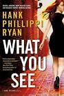 What You See by Hank Phillippi Ryan (Hardback, 2015)