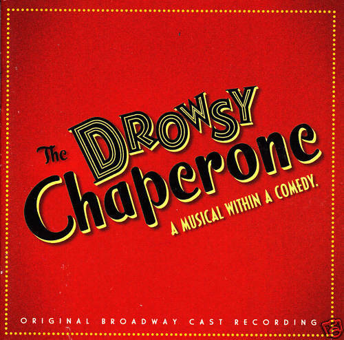 The Drousy Chaperone-2006 Original Broadway Cast CD