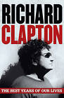 The Best Years of Our Lives by Richard Clapton (Paperback, 2015)