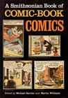 A Smithsonian Book of Comic Book Comics by Martin Williams and Michael Barrier (1982, Hardcover)