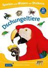 Spielen und Wissen mit Stickern – Dschungeltiere (2015, Taschenbuch)