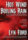 Hot Wind, Boiling Rain: Scary Stories for Strong Hearts by Lynette Ford (Paperback / softback, 2015)
