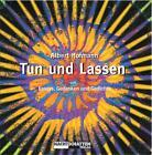 Tun und Lassen von Albert Hofmann (2011, Kunststoffeinband)