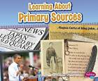 Learning About Primary Sources by Nikki Bruno Clapper (Hardback, 2015)