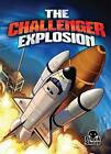 The Challenger Explosion by Adam Stone (Hardback, 2014)