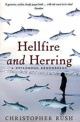 1 of 1 - Hellfire and Herring A Childhood Remembered by Rush, Christopher ( Author ) ON F