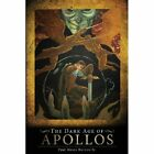 The Dark Age of Apollos by Paul Moses Burrow Jr (Paperback / softback, 2013)