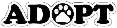 "Adopt Dog Cat Pet Shelter Animal Car Bumper Window Locker Sticker Decal 8""X2"""