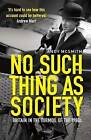 No Such Thing as Society: A History of Britain in the 1980s by Andy McSmith (Paperback, 2011)
