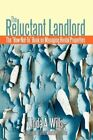 The Reluctant Landlord How-not-to Book on Managing Rental Properties by Wills Li