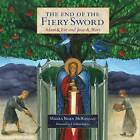 The End of the Fiery Sword: Adam & Eve and Jesus & Mary by Maura Roan McKeegan (Paperback / softback, 2014)
