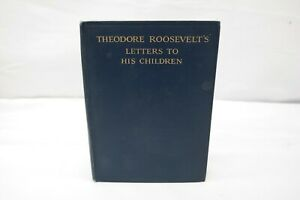 Theodore-Roosevelt-039-s-Letters-to-His-Children-First-Edition-4th-Printing-1919-SN