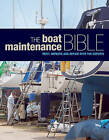 The Boat Maintenance Bible: Refit, Improve and Repair with the Experts by Bloomsbury Publishing PLC (Hardback, 2011)