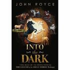 Into the Dark by John Royce (Paperback / softback, 2013)