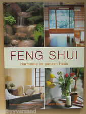 FENG SHUI - HARMONIE IM GANZEN HAUS - PRAKTISCHE UND WIRKUNGSVOLLE IDEEN