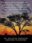 Health Impact of Participation in The Liberation Struggle of Zimbabwe by Zanla W