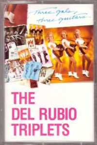 THE-DEL-RUBIO-TRIPLETS-Three-Gals-Three-Guitars-CASSETTE-Novelty-Rock