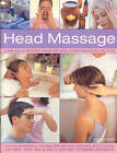 Head Massage: Simple Ways to Revive, Heal, Pamper and Feel Fabulous All Over - Amazing Techniques to Recharge Your Mind and Body and Improve Your Health by Francesca Rinaldi (Paperback, 2008)