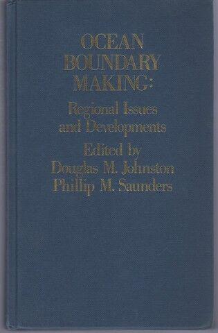 Douglas Johnston Ocean Boundary Making: Regional Issues and Developments HC 1988