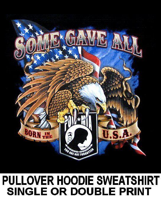 SOME GAVE ALL AMERICAN VETERANS BALD EAGLE FLAG MIA POW HOODIE SWEATSHIRT WS536