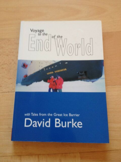 DAVID BURKE, VOYAGE TO THE END OF THE WORLD