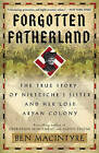 Forgotten Fatherland: The True Story of Nietzsche's Sister and Her Lost Aryan Colony by Ben Macintyre (Paperback / softback, 2011)