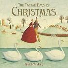Twelve Days of Christmas by Alison Jay (Hardback, 2014)