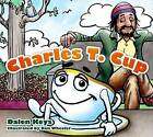 Charles T. Cup by Winepress Publishing (Hardback, 2012)