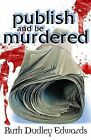 Publish and be Murdered: A Robert Amiss/Baroness Jack Troutbeck Mystery by Ruth Dudley Edwards (Paperback, 2012)