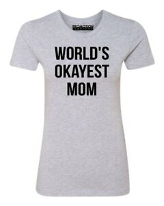 f533efb3 Details about Worlds Okayest Mom Women's T-shirt Casual tee