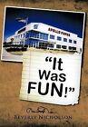 It Was FUN! by Beverly Nicholson (Hardback, 2011)