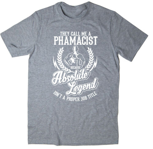 Absolute Legend Funny T-Shirt available in 6 colours. Pharmacist T-Shirt