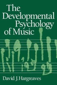 The Developmental Psychology of Music by David J. Hargreaves