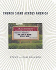 Church Signs Across America by Steve Paulson, Pam Paulson (Hardback, 2007)