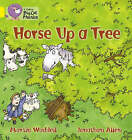 Horse Up a Tree: Band 03/Yellow by Martin Waddell (Paperback, 2006)